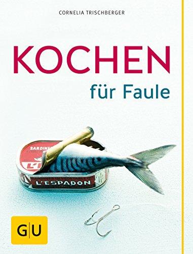 Kochen für Faule (GU Themenkochbuch)