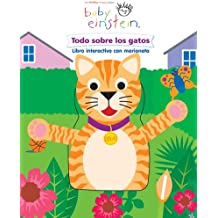Todo sobre los gatos / All About Cats: Libro Interactivo Con Marioneta / Interactive Book with Plush (Baby Einstein)