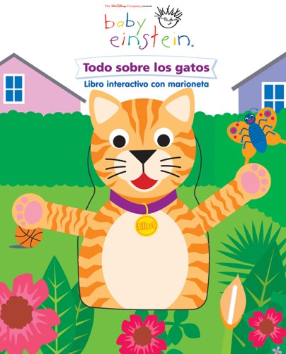 Todo sobre los gatos / All About Cats: Libro Interactivo Con Marioneta / Interactive Book with Plush (Baby Einstein)