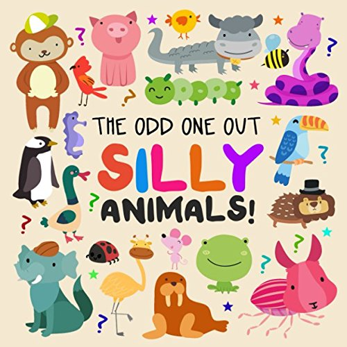 The Odd One Out - Silly Animals!: A Fun Picture Puzzle Book for 2-4 Year Olds por Books For Little Ones