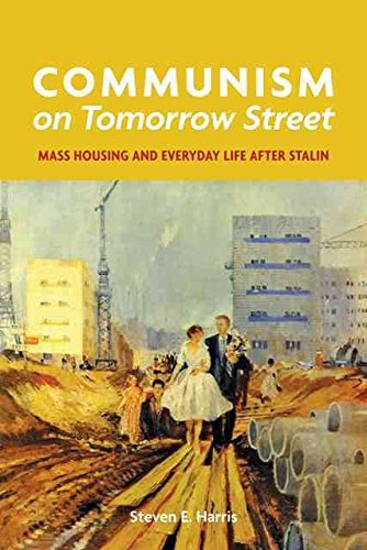 [(Communism on Tomorrow Street : Mass Housing and Everyday Life After Stalin)] [By (author) Steven E. Harris] published on (March, 2013)