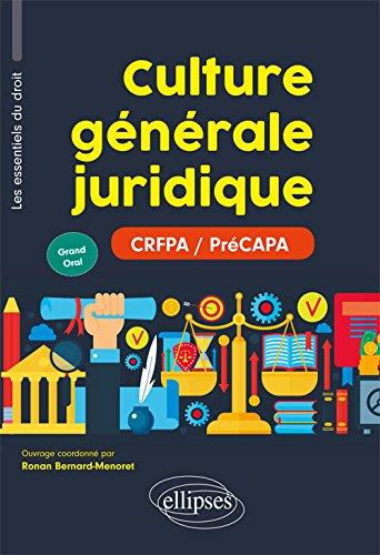 Culture générale juridique (Les essentiels du droit pour les préCAPA- Grand Oral) par Ronan Bernard-Menoret