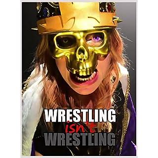 Wrestling Isn't Wrestling [OV]