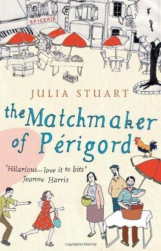 The Matchmaker Of Perigord by Stuart, Julia (2008) Paperback