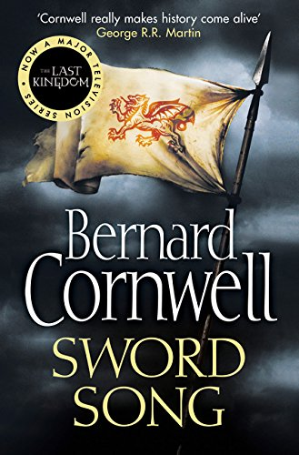 The Warrior Chronicles 04. Sword Song (The Last Kingdom Series, Band 4) -