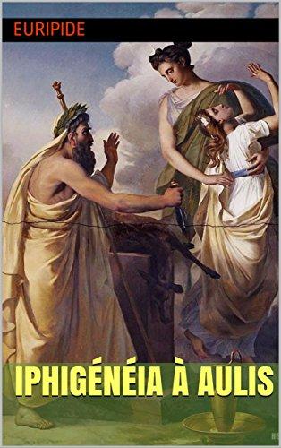 Iphigénéia à Aulis par Euripide
