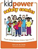 Kidpower Safety Comics: People Safety Skills for Children Ages 3 to 10