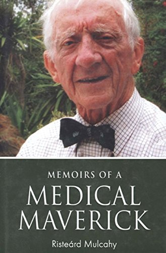 memoirs-of-a-medical-maverick-by-risteard-mulcahy-2010-10-30