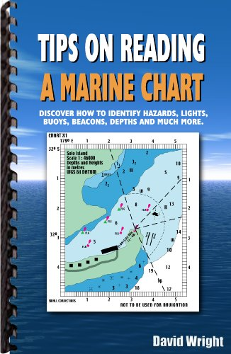 Tips on Reading a Marine Chart: Discover How to Identify Hazards, Lights, Buoys, Beacons, Depths and much more (English Edition) Coastal Marine Charts