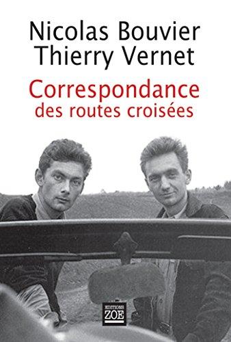 Correspondance des routes croisées: 1954-1964 par Nicolas BOUVIER