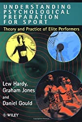 Understanding Psychological Preparation for Sport : Theory and Practice of Elite Performers