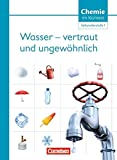 Chemie im Kontext - Sekundarstufe I - Alle Bundesländer: Wasser - vertraut und ungewöhnlich!: Themenheft 5