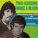 Two Greens Make a Blues