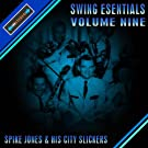 Swing Essentials Vol 9 - Spike Jones And His City Slickers