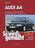 Audi A4 von 11/94-10/00: Avant von 1/96-9/01, So wird's gemacht - Band 98 - Hans-Rüdiger Etzold