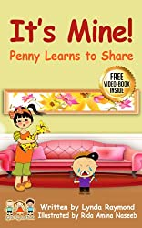 It's Mine!  Penny Learns to Share: Sharing Time, Bedtime Story for Children ages 2 - 7; Beginning Reader (The Penny and Ronald Series Book 1) (English Edition)