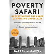 Poverty Safari: Understanding the Anger of Britain's Underclass