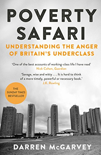 Poverty Safari : Understanding the Anger of Britain's Underclass