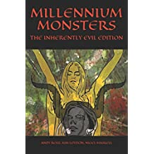 MILLENNIUM MONSTERS: THE INHERENTLY EVIL EDITION