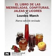 El libro de las mermeladas, confituras, jaleas y licores (El Libro De Bolsillo - Biblioteca Espiral)