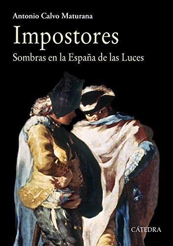 Impostores: Sombras en la España de las Luces (Historia. Serie Mayor) por Antonio Calvo Maturana