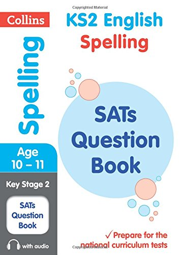 KS2 English Spelling SATs Question Book (Collins KS2 SATs Revision and Practice): 2018 tests (Collins KS2 Revision and Practice)