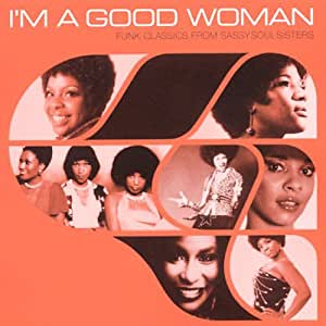 I'm a Good Woman Vol.3: Funk Classics from Sassy Soul Sisters