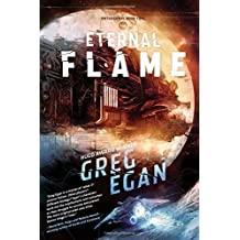 The Eternal Flame: Orthogonal Book Two by Greg Egan (2013-08-13)