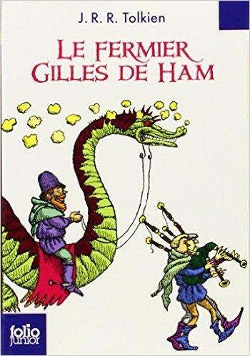 Le fermier Gilles de Ham de J. R. R. Tolkien,Roland Sabatier (Illustrations),Francis Ledoux (Traduction) ( 30 avril 2010 )