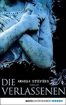 Die Verlassenen: Die Graveyard Queen Reihe von [Stevens, Amanda]