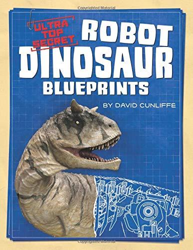 Ultra Top Secret Robot Dinosaur Blueprints -