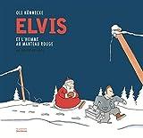 """Afficher """"Elvis et l'homme au manteau rouge"""""""