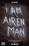 I am Airen Man: Roman