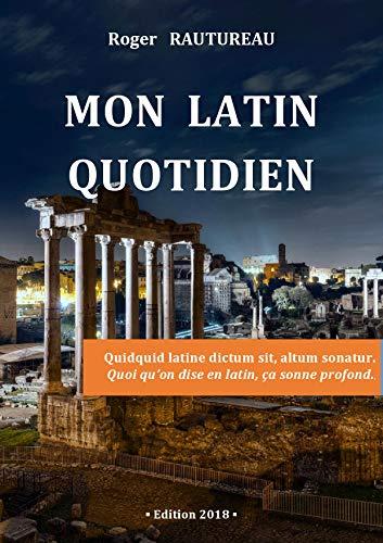 Mon latin quotidien par Roger Rautureau