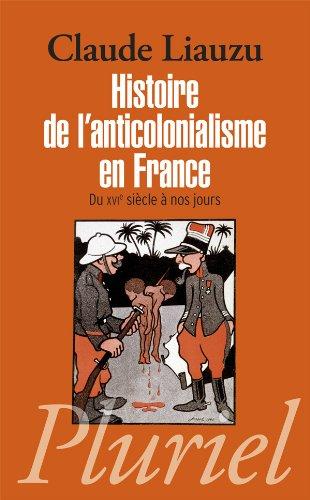 Histoire de l'anticolonialisme en France par Claude Liauzu