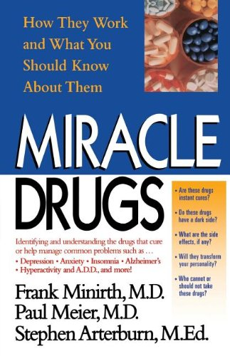 Miracle Drugs - How They Work and What You Should Know about Them