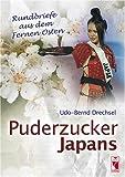 Puderzucker Japans: Rundbriefe aus dem Fernen Osten