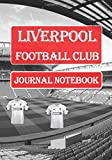 Liverpool FC Notebook / Notepad / Journal /: Diary for Fans, Gifts for Men Boys Women Girls Kids, Jurgen Klopp, 120 Lined Pages... Fashion! Perfect Capsule Composition Notebooks