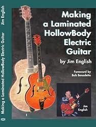 Making a Laminated HollowBody Electric Guitar