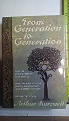 From Generation to Generation: How to Trace Your Jewish Genealogy and Family History by Arthur Kurzweil (1994-06-30)