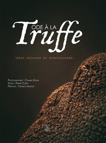 Ode à la truffe par Serge Desazars de Montgailhard
