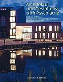 Architektur und Gestaltung trifft Psychiatrie: Und Alex trifft Josef. Das Zentrum für seelische Gesundheit im Rhein-Kreis Neuss