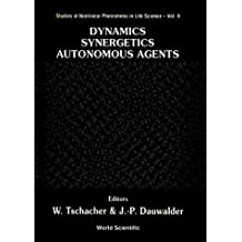 """Dynamics, Synergetics, Autonomous Agents: Nonlinear Systems Approaches to Cognitive Psychology and Cognitive Science (Studies of Nonlinear Phenomena in Life Science) by WOLFGANG TSCHACHE"""" """"JEAN-PIERRE DAUWALDER (1999-07-01)"""