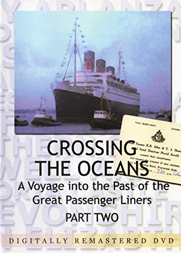 crossing-the-oceans-dvd-part-2-a-voyage-into-the-past-of-the-great-passenger-liners