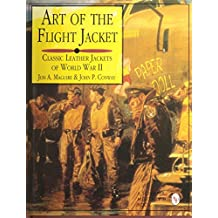 Art of the Flight Jacket: Classic Leather Jackets of World War II