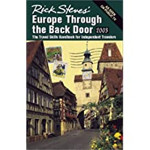 Rick Steves Europe Through the Back Door 2003: The Travel Skills Handbook for Independent Travelers