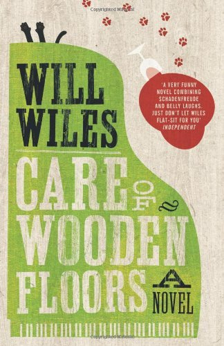 Care of Wooden Floors by Will Wiles (30-Aug-2012) Paperback