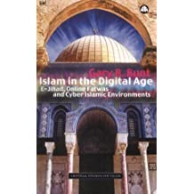 ISLAM IN THE DIGITAL AGE: E-Jihad, Online Fatwas and Cyber Islamic Environments (Critical Studies on Islam)