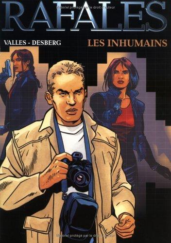 Rafales, Tome 1 : Les inhumains par Vallès, Stephen Desberg