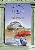 Telecharger Livres Raconte moi le train SNCF (PDF,EPUB,MOBI) gratuits en Francaise